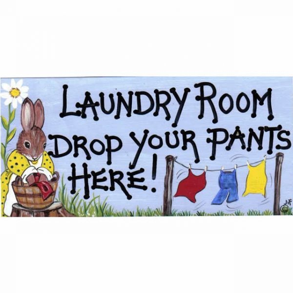 Laundry Room Drop Your Pants Here